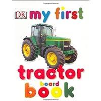 My First Tractor Board Book (My 1st Board Books)