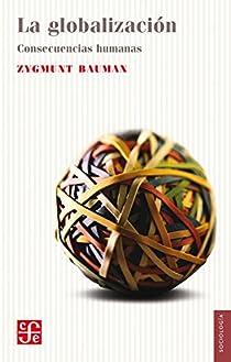 La globalización. Consecuencias humanas par Bauman