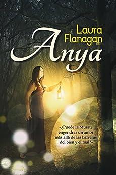 Anya (Spanish Edition) by [Flanagan, Laura]