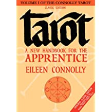 Tarot: A New Handbook for the Apprentice, Classic Ed (Connolly Tarot)