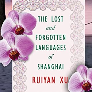 The Lost and Forgotten Languages of Shanghai Audiobook