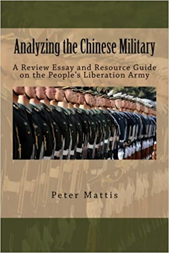 analyzing the chinese military a review essay and resource guide  analyzing the chinese military a review essay and resource guide on the people s liberation army peter mattis 9781511952224 com books