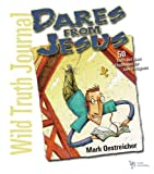 Wild Truth Journal-Dares from Jesus, Mark Oestreicher, 0310241898