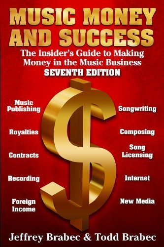 Music, Money, and Success: The Insider's Guide to Making Money in the Music Business by Jeffrey Brabec (1-Nov-2011) Paperback