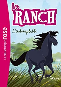 Le ranch, tome 3 : L'indomptable par Chatel