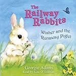 Wisher and the Runaway Piglet   Georgie Adams