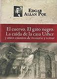 El cuervo. El gato negro. La caída de la casa Usher y otros cuentos de misterio y terror (Spanish Edition) Livre Pdf/ePub eBook
