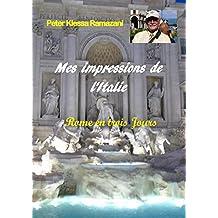 Mes impressions de l'Italie: Rome en trois Jours (French Edition)