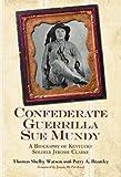 Confederate Guerrilla Sue Mundy, Thomas Shelby Watson, 0786432802