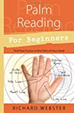 Book cover image for Palm Reading for Beginners: Find Your Future in the Palm of Your Hand (For Beginners (Llewellyn's))