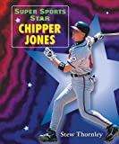 Super Sports Star Chipper Jones, Stew Thornley, 0766021343