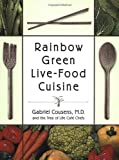 rainbow green live food cuisine by cousens m d gabriel tree of life cafe chefs august 22 2003 paperback