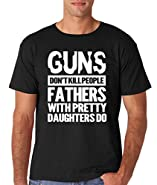 AW Fashion's Guns Don't Kill People Dad's with Pretty Daughters Do Men's T-Shirt