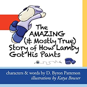 The Amazing (and Mostly True) Story of How Lamby Got His Pants Audiobook