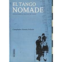 El Tango Nomade: Ensayos Sobre La Diaspora del Tango