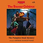 The Pumpkin Head Mystery: The Boxcar Children, Book 124 Audiobook by Gertrude Chandler Warner Narrated by Tim Gregory