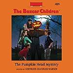 The Pumpkin Head Mystery: The Boxcar Children, Book 124 | Gertrude Chandler Warner
