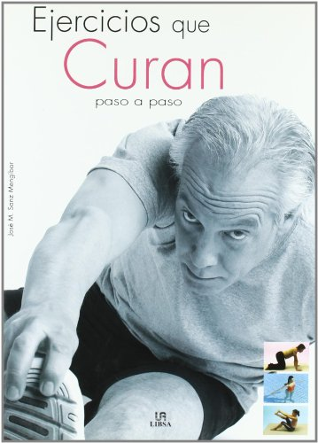 Ejercicios Que Curan/ Exercises That Heal (Masaje Y Salud / Massage and Health) (Spanish Edition)