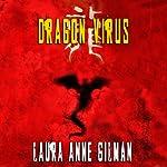 Dragon Virus | Laura Anne Gilman