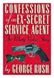 Confessions of an Ex-Secret Service Agent, Marty Venker and George E. Rush, 1556110545