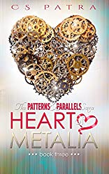 Heart of Metalia (The Patterns & Parallels Saga Book 3)