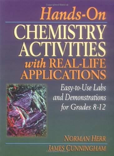 Use Labs - Hands-On Chemistry Activities with Real-Life Applications: Easy-to-Use Labs and Demonstrations for Grades 8-12