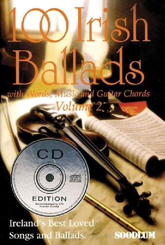 - 100 Irish Ballads - Volume 2: Ireland's Most Popular Ballad Book