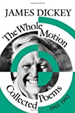 The Whole Motion : Collected Poems, 1945-1992, Dickey, James, 0819522023