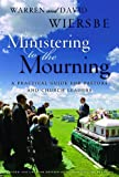 Ministering to the Mourning, Warren W. Wiersbe and David Wiersbe, 0802412416