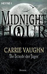 Die Stunde der Jäger: Midnight Hour 3 - Roman