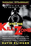 Into the Kill Zone: A Cop's Eye View of Deadly Force