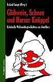 Glühwein, Schnee und Harzer Knüppel: Kriminelle Weihnachtsgeschichten aus dem Harz