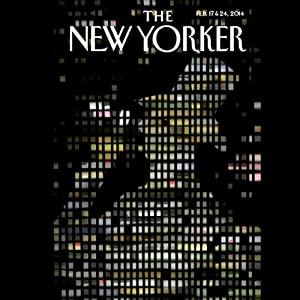 The New Yorker, February 17th & 24th 2014: Part 2 (Jeffrey Toobin, Elif Batuman, Anthony Lane) Periodical