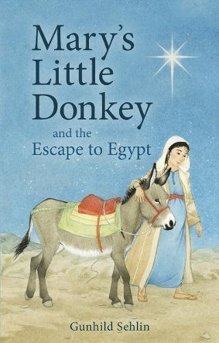 Mary's Little Donkey: And the Flight to Egypt