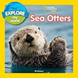 img - for Explore My World Sea Otters book / textbook / text book