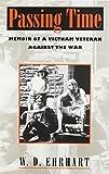 img - for Passing Time: Memoir of a Vietnam Veteran Against the War by W. D. Ehrhart (1995-05-24) book / textbook / text book