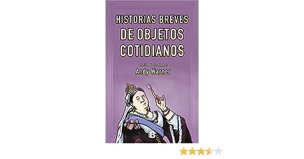 Historias breves de los objetos cotidianos No ficción: Amazon.es ...