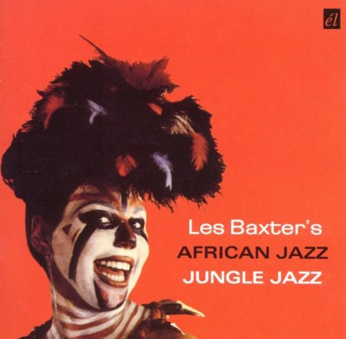 Les Baxter - African Jazz / Jungle Jazz - Zortam Music