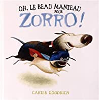 Oh, le beau manteau pour Zorro ! par Carter Goodrich