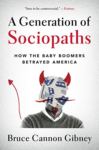 Military Series - A Generation of Sociopaths: How the Baby Boomers Betrayed America
