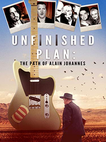 Unfinished Plan. The Path of Alain Johannes