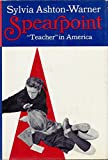 Spearpoint; Teacher in America, Ashton-Warner, Sylvia, 0394479718