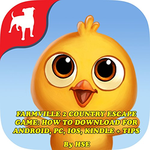 Farmville 2 Country Escape Game: How To Download For Android, PC, IOS, Kindle + Tips: Download The Game And Make Tons Of Coins!
