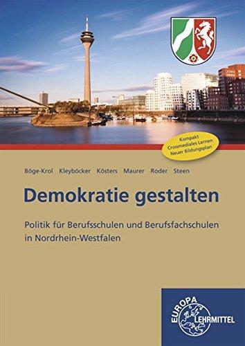 Demokratie gestalten - Nordrhein-Westfalen: Politik für Berufsschulen und Berufsfachschulen in Nordrhein-Westfalen Taschenbuch – 12. August 2016 Inga Böge-Krol Achim Kleyböcker Henry Kösters Rainer Maurer