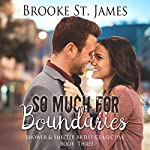 So Much for Boundaries: Shower & Shelter Artist Collective, Book 3 | Brooke St. James