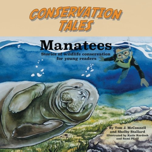 Conserving Tales: Manatees (Conservation Tales) (Volume 5)