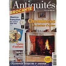 Antiquites Brocante, n° 92 du 01-12-2005 : Cheminees d'antan, Montres Francaises Des Annees 1940 - 1960, Livres d'enfants, Tables 4 Ambiances de Fet