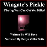 Wingate's Pickle: Playing War Can Get You Killed | Will Bevis