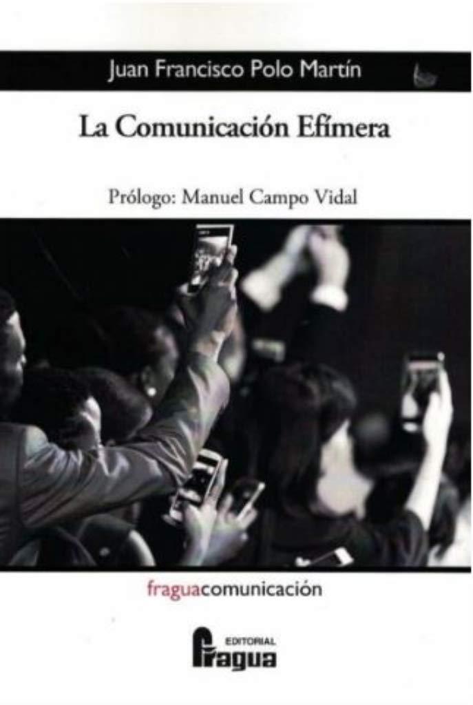 La Comunicación Efímera (Fragua Comunicación)