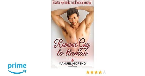 Amazon.com: Romance Gay lo llaman: El actor reprimido y su liberación sexual (Spanish Edition) (9781537431253): Manuel Moreno: Books